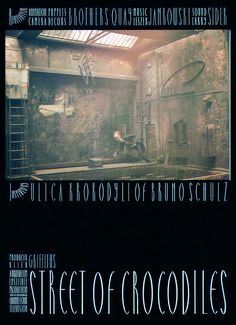 Excellent poster for the Quay Brothers' film, Street Of Crocodiles