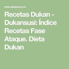 Recetas Dukan - Dukansusi: Índice Recetas Fase Ataque. Dieta Dukan