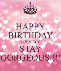 'HAPPY BIRTHDAY MY NIECE STAY GORGEOUS !!!' Poster