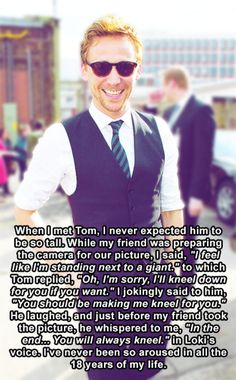 An experience with Tom Hiddleston. Is it hot in here or is it just me?
