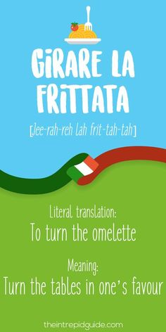 Cool Italian Expressions Girare la frittata...   English Infographic Check more at http://ukreuromedia.com/en/pin/13790/
