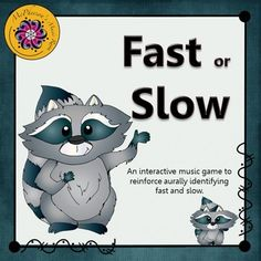 "Your elementary students will love watching this raccoon dance when they select the correct answer in this interactive game! Reinforcing fast and slow (tempo) will be a hit! Get ready for the ""giggles""."