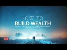 Les Brown - How to Build Wealth (Motivational Video) - YouTube