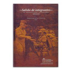 Salida de integrantes de organizaciones guerrilleras (2002-2015) – Varios – Universidad Nacional de Colombia www.librosyeditores.com Editores y distribuidores.