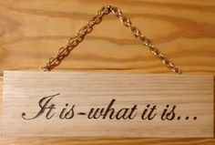 Decorative Wall Hanging Wood sign  It is what it by AllThingsWood, $8.50