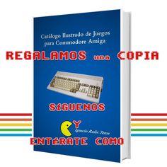 Regalamos el libro: Catálogo ilustrado de juegos para Commodore Amiga | Commodore Spain
