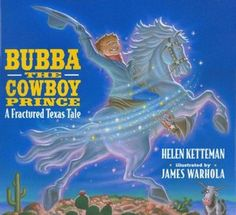 Bubba the Cowboy Prince: A Fractured Texas Tale. One of my all time favorite childrens books :)