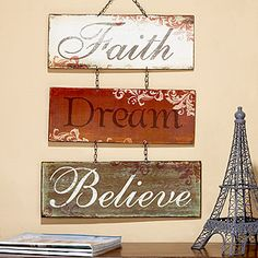 Faith, Dream, Believe at Cost Plus World Market I would love to hang these in my living room.they are such true words. Family Mission Statements, Mottos To Live By, Cute Furniture, Spring Projects, Cute Signs, Dream Wall, Positive Inspiration, Wall Decor, Wall Art
