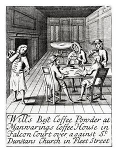 Advertisement for London Coffee House - c. 1700 Coffeehouses were everywhere in Georgian England. They had a reputation for allowing people of 'dubious repute' in them and were looked upon with disapproval among more conservative sectors of society. It was a place that brought all walks of life together though polite ladies did not frequent them in the 18th century.