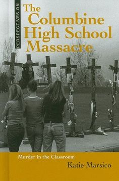 The Columbine High School Massacre: Murder in the Classroom (Perspectives on) by Katie Marsico. $39.93. Publisher: Benchmark Books; 1 edition (September 2010). Reading level: Ages 14 and up. Author: Katie Marsico