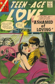 Teen-Age Love January 1967 Ashamed of Loving Romance Comics, True Romance, Old Comics, Pulp Fiction, Vintage Images, Photo Cards, Cover Art, Love Story, Teen