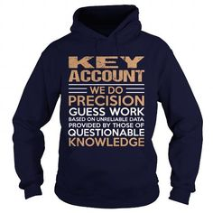 KEY ACCOUNT We Do Precision Guess Work Questionable Knowledge T Shirts, Hoodies. Check price ==► https://www.sunfrog.com/LifeStyle/KEY-ACCOUNT--Precision-Navy-Blue-Hoodie.html?41382