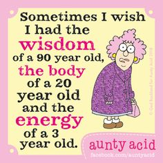 Aunty Acid by Ged Backland for February 2018 - Caarton Old Age Quotes, Aging Quotes, Crazy Quotes, Cute Quotes, Humor Quotes, Funny Sayings, Sister Sayings, Clever Quotes, Sassy Quotes