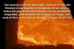 La gente de nuestro tiempo no quiere oír hablar del infierno ni del juicio venidero, pero el Señor Jesucristo habló con mucha seriedad acerca de él. Podemos arrancar esas páginas de la Biblia, pero seguirán siendo Palabra de Dios.