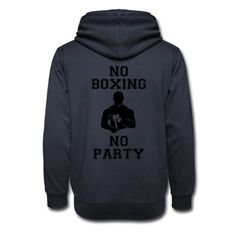 NO BOXING NO PARTY - Shawl Collar Hoodie #mmashirts #mmatshirt #mmahoodie  #jiujitsu #bjj #brazilianjiujitsu #mma #judo  #martialarts #mixedmartialarts  #caps #hats #mensfashion  #womensfashion #rolling #roll #wrestling #muaythai #boxing #boxingTshirt #karate #kickboxing #legend