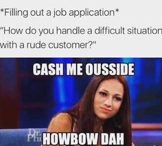 Cash Me Outside, Howbow Dah, Memes, Funny Pictures   Teen.com