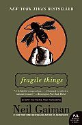 Fragile Things by Neil Gaiman:  Fantasy author Gaiman is at his best in this short story collection, which contains an embarrassing riches of storytelling that is at times dark, funny, terrifying, beautiful, and always brilliant. by Chris Bolton...