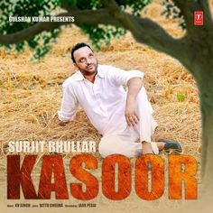Download Kasoor by Surjit Bhullar which is posted in Punjabi Single Tracks high defination sound quality. Kasoor have 1 tracks, Kasoor by Surjit Bhullar was posted on 01-09-2015. You can download Kasoor for free only from HDGana.com. Artists in Album are Surjit Bhullar,