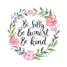 Be Silly Be Honest Be Kind Art Print