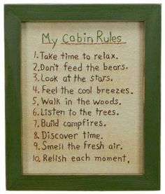 Change cabin to My Home - My Cabin Rules Take Time to relax. Feel the cool breezes. Walk in the woods. Listen to the trees. Smell the fresh air. Relish each moment. Lake Cabins, Cabins And Cottages, Cabin Homes, Log Homes, Tiny Homes, Dream Homes, Ideas De Cabina, Dont Feed The Bears, Living Pool