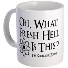 "Fresh Hell Mug. I need one of these for work! Needs to say ""bazinga!"" on the other side. Fresh Hell Mug. I need one of these for work! Needs to say bazinga! on the other side."