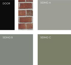 Example palette: If you are working with red brick siding, try painting your front door black and then choosing a gray-blue or blue-green color for the rest of the house, such as Heather Gray (siding A), Intrigue 1580 (siding B), or Galapagos Green Exterior Color Schemes, Siding Colors, Exterior Paint Colors For House, Brick Colors, Paint Colors For Home, Paint Colours, Green Siding, Brick Siding, Exterior Siding