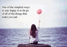let go of all that makes you sad picture quote