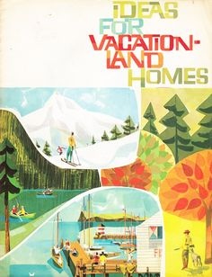 Oh more inspiration! This is so beautiful.  Cover design for a fantastic 1960s vacation house plan book. (via The Mid-Century Modernist) via matthewb