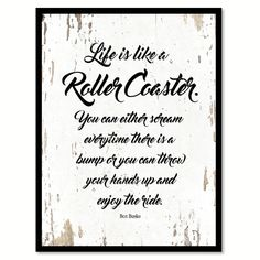 Life Is Like A Roller Coaster Brn Busko Inspirational Quote Saying Gift Ideas…