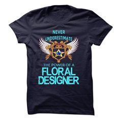 I am a Floral Designer T-Shirts, Hoodies, Sweatshirts, Tee Shirts (23$ ==> Shopping Now!)