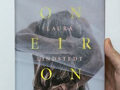 Laura Lindstedt: Oneiron // Cover Photos by Aki-Pekka Sinikoski, Graphic Design by Jussi Karjalainen Helsinki, Cover Photos, Finland, Company Logo, Graphic Design, Logos, Logo, Visual Communication