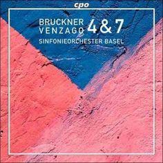 Sinfonieorchester Basel - Bruckner: Symphonies 4 & 7