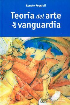 Teoría del arte de vanguardia / Renato Poggioli ; traducción del italiano, Rosa Chacel ; prólogo, Rodolfo Mata México : Universidad Nacional Autónoma de México, 2011