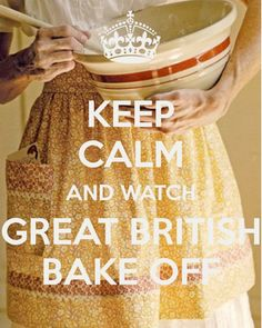 Keep Calm and Watch Great British Bake Off ~ EXACTLY.   Kerrygold UK via FB