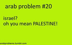 Damn right it's Palestine!!!!!!! #palestine WOOOOOOOOOOO!!!!!!!!! YA BABYYYYYYYYYY NUMBER 1 IN THE WORLD ARAB