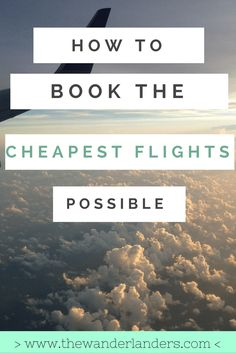 The best tips for booking cheap flights!