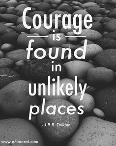 #courage #jrrtolkien #hospice #caregiving #efuneral #quote #inspiration
