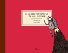 Éditions Alto >> Vous êtes tous jaloux de mon jetpack