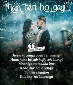 Main Teri Ho Gayi Lyrics: A Beautiful Punjabi Song Sung and Composed by Millind Gaba with lyrics penned by Millind Gaba & Happy Raikoti. Kind Heart Quotes, First Love Quotes, Love Song Quotes, Song Lyric Quotes, Bae Quotes, Romantic Love Quotes, Hindi Quotes, Famous Quotes, Qoutes