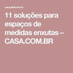 11 soluções para espaços de medidas enxutas – CASA.COM.BR