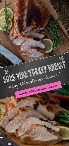 Sous Vide Turkey Breast | www.oliviascuisine.com | A Sous Vide Turkey Breast is a great option if you don't want to roast a whole bird. Sous Vide cooking ensures the turkey is tender, succulent and unbelievably flavorful. Don't believe me? Try it! You will be so amazed that this might become your new family tradition. This easy turkey recipe is perfect for small Thanksgiving dinners and also small Christmas dinners this year! #sousvide #turkey #thanksgiving #christmas