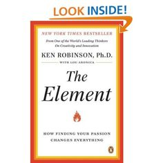 The Element: How Finding Your Passion Changes Everything: Ken Robinson,Lou Aronica: 9780143116738: Amazon.com: Books