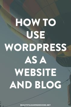 How to Use WordPress as a Blog and Website.
