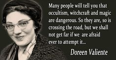Honoring Spiritually Powerful Women: Doreen Valiente - Greening the Spirit Wiccan Quotes, Wisdom Quotes, Religion Memes, Old Time Religion, Traditional Witchcraft, Powerful Women, Occult, Self Help, Quotations