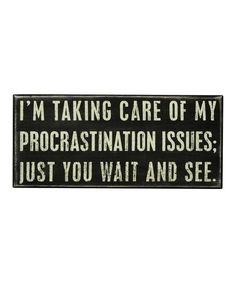 'Procrastination' Box Sign