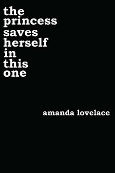the princess saves herself in this one by Amanda Lovelace https://www.amazon.com/dp/144948641X/ref=cm_sw_r_pi_dp_x_MDjTybRR6N8SF