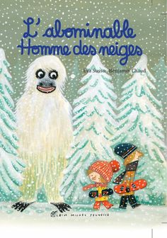 Benjamin Chaud - http://albinmicheljeunesse.blogspot.com/2013/12/labominable-homme-des-neiges.html