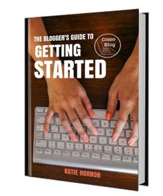 Blogger's Guide to Getting Started. A free ebook for subscribers from Como Blog