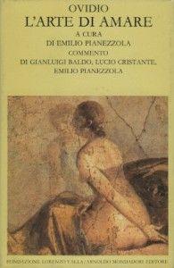 I nostri anni vedono la riscoperta di Ovidio, che sembra il poeta più congeniale ai nostri tempi alessandrini. L'arte di amare è, forse, il ...