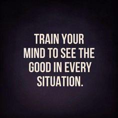 See the good in every situation